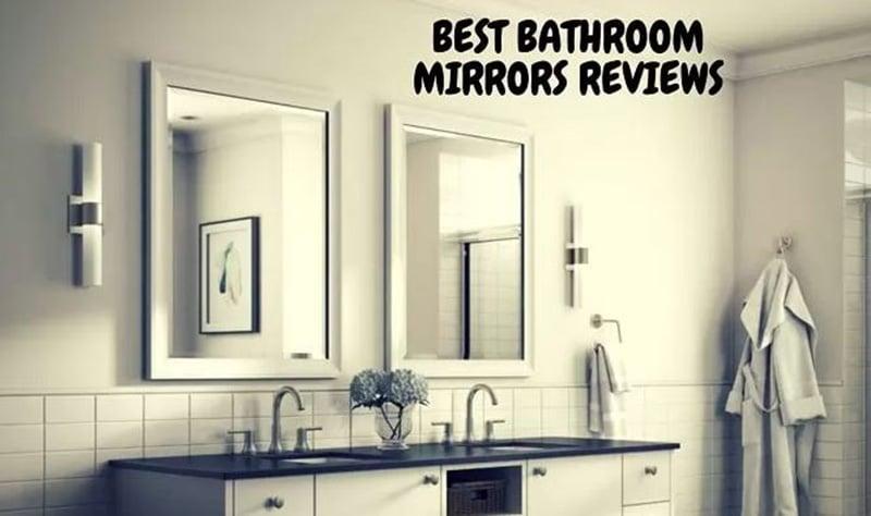 Reviews Top 21 Best Bathroom Mirrors of 2020