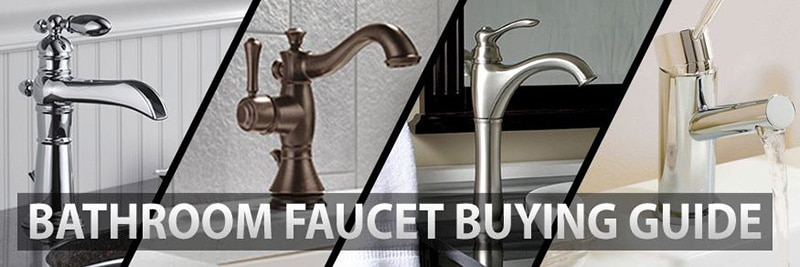 THE BEST BATHROOM FAUCET BUYING GUIDE