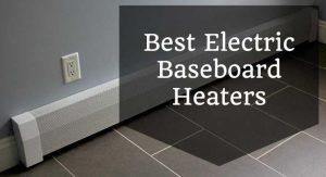 best baseboard heaters